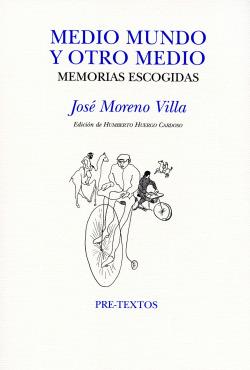 MEDIO MUNDO Y OTRO MEDIO MEMORIAS ESCOGIDAS