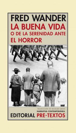BUENA VIDA O LA SERENIDAD ANTE EL HORROR, LA