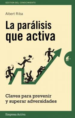 La paralisis que activa