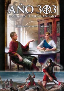AÑO 303: INVENTAN EL CRISTIANISMO