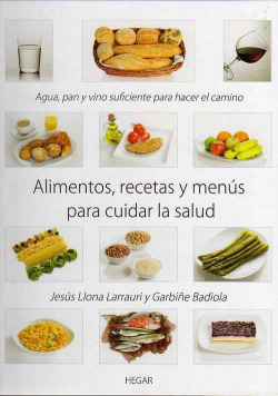 Alimentos recetas y menús para cuidar la salud