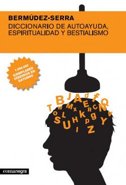 Diccionario de autoayuda, espiritualidad y bestialismo