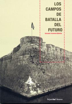 LOS CAMPOS DE BATALLA DEL FUTURO