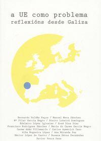A UE como problema reflexions desde Galicia