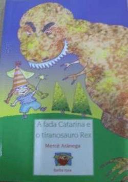 A fada catarina e tiranosauro rex