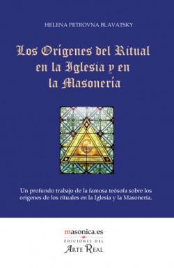 Los orígenes del ritual en la Iglesia y en la Masonería; Un profundo trabajo de la teósofa Helena Pe