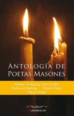 Antología de poetas masones. La gran poesía de los masones: Johann Wolfgang von Goethe, Rudyard Kipl