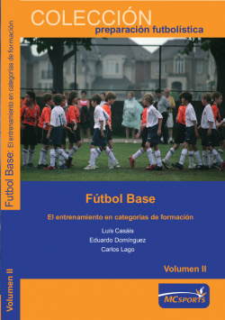 Fútbol base. El entrenamiento en categorías de formación Vol II