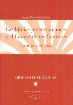 LAS BIBLIAS JUDEORROMANCES Y EL CANTAR DE LOS CANTARES