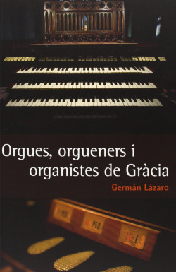Orgues, orgueners i organistes de Grácia