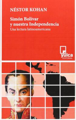 Simón Bolívar y nuestra independencia