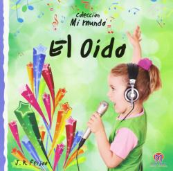 6.MI MUNDO: EL OIDO (RUSTICA)