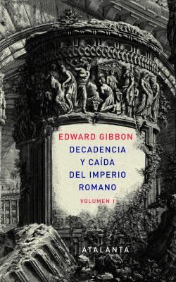 Decandencia y caída del Imperio Romano. Tomo I