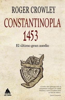 Constantinopla 1453: el ultimo gran asedio