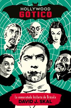 Hollywood gotico: la enmarañada historia de Drácula