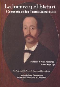 Locura Y El Bisturi. I Centenario D.Timoteo Sanchez Frei