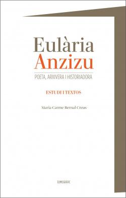 EULÀRIA ANZIZU. POETA, ARXIVERA I HISTORIADORA