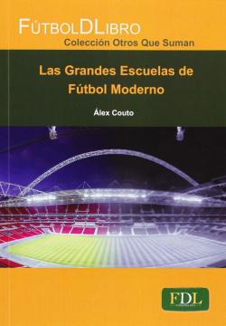 Las grandes escuelas fútbol moderno