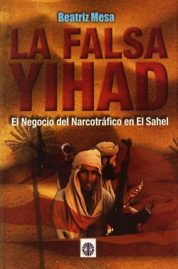 La falsa Yihad: El negocio del narcotráfico en el Sahel