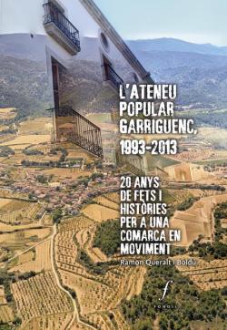 L' Ateneu Popular Garriguenc, 1993-2013