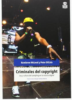 CRIMINALES DEL COPYRIGHT LEY Y CULTURA DEL SAMPLING EN LA Mú