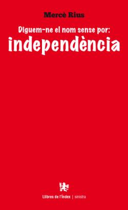 Diguem-ne el nom sense por: independència