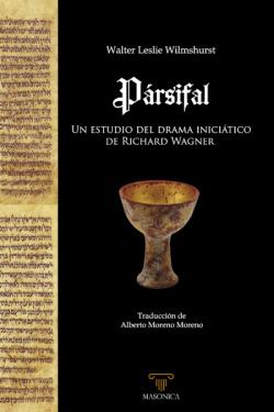 Pársifal Un estudio del drama iniciático de Richard Wagner