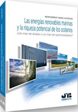 LAS ENERGÍAS RENOVABLES MARINAS Y LA RIQUEZA POTENCIAL DE LOS OCÉANOS