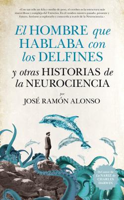 El hombre que hablaba con delfines y historias neurociencia