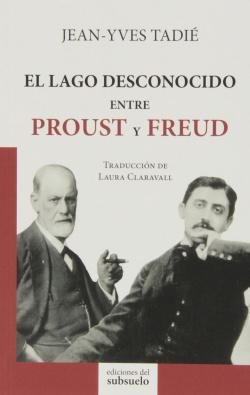 Lago desconocido entre Proust y Freud
