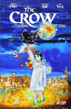 The Crow: Curare / Piel Lobo
