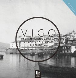 Vigo:setenta años para crear una ciudad