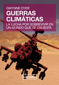 GUERRAS CLIMáTICAS LA LUCHA POR SOBREVIVIR EN UN MUNDO QUE S
