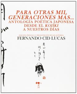PARA OTRAS MIL GENERACIONES MAS... ANTOL.POETICA JAPONESA
