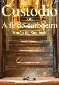 CUSTODIO OU A FE DO CARBOEIRO