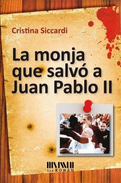 La monja que salvo a Juan Pablo II