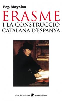 Erasme i la construcció catalana d'Espanya