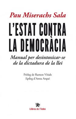 L´Estat contra la democracia
