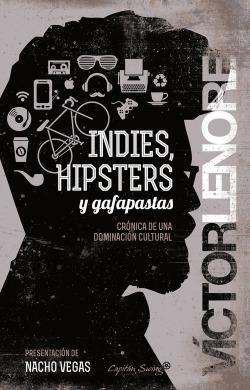 Indies, hipsters y gafapastas