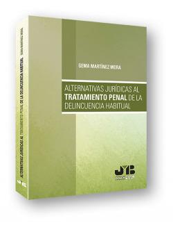 Alternativas jurídicas tratamiento penal delicuencia habitual