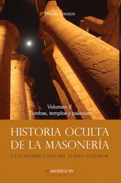 Historia oculta de la masonería II. Tumbas, templos y palacios