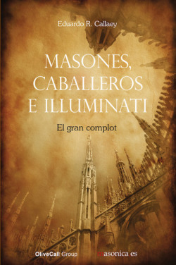 Masones, caballeros e Illuminati. El gran complot