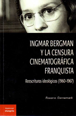 INGMAR BERGMAN Y LA CENSURA CINEMATOGRAFICA FRANQUISTA