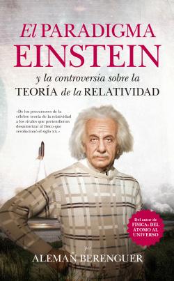 El paradigma Einstein y la controversia sobre la teoría de la relatividad