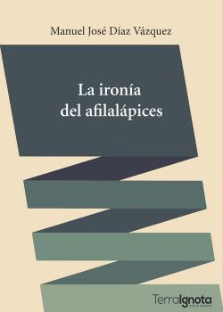 LA IRONÍA DEL AFILALÁPICES