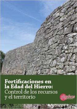Fortificaciones en la Edad del Hierro: Control de los recursos y del territorio
