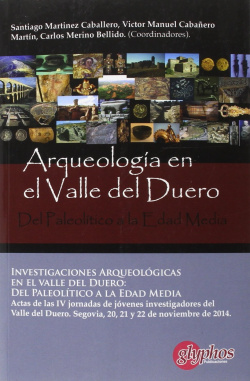 Investigaciones arqueológicas en el valle del duero: Del Paleolítico a la Edad Media.