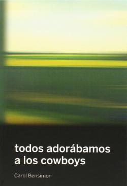 TODOS ADORÁBAMOS A LOS COWBOYS