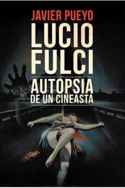 Lucio Fulci autopsia de un cineasta