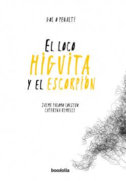 EL LOCO HIGUITA Y EL ESCORPION